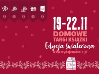 Spotkaj się z nami podczas świątecznej edycji Domowych Targów Książki!